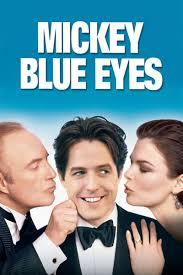 Mickey Blue Eyes มิคกี้ บลูอายส์ รักไม่ต้องพัก… คนฉ่ำรัก (1999)