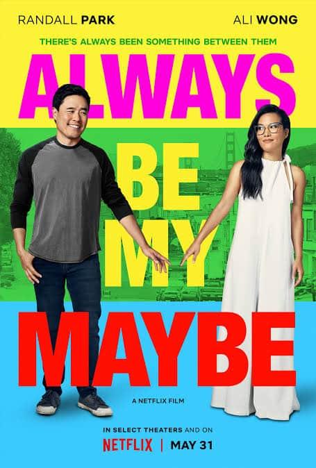 Always Be My Maybe (2019) คู่รัก คู่แคล้ว