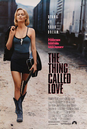 The Thing Called Love ถนนสายนี้ ขอมีเธอกับเสียงเพลง (1993)