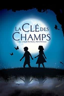 The Field of Enchantment (La clé des champs) (2011) แดนฝันมหัศจรรย์สุดขอบโลก