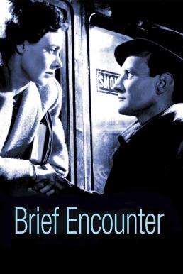 Brief Encounter ปรารถนารัก มิอาจลืม (1945)