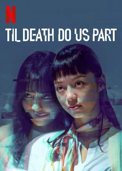Til Death Apart Us (2019) จนกว่าความตายจะพราก ซับไทย EP1 – EP7 [จบ]