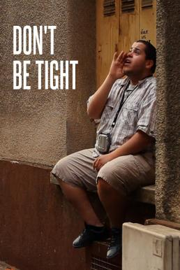 Don't Be Tight (2012)
