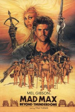 Mad Max 3 :Beyond Thunderdome (1985) แมดแม็กซ์ 3 :โดมบันลือโลก