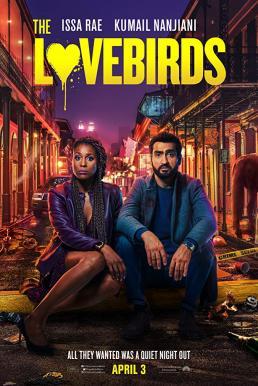 The Lovebirds (2020) เดอะ เลิฟเบิร์ดส์