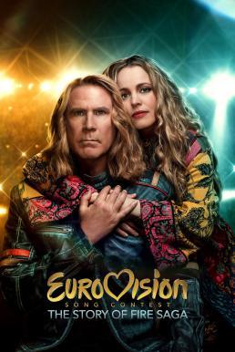 Eurovision Song Contest: The Story of Fire Saga (2020) ไฟร์ซาก้า: ไฟ ฝัน ประชัน