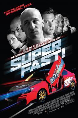Superfast! (2015) ฟาสต์เจ็บ เร็ว…แรงทะลุฮา