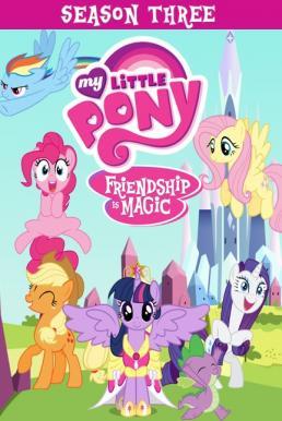 My Little Pony: Friendship Is Magic มหัศจรรย์แห่งมิตรภาพ ปี 3 พากย์ไทย EP1 – EP13 [จบ]