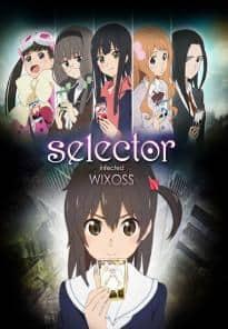 Selector infected WIXOSS ซีเล็คเตอร์ พากย์ไทย EP1 – EP12 [จบ]
