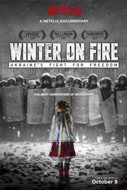 Winter on Fire: Ukraine's Fight for Freedom (2015) วินเทอร์ ออน ไฟร์: การต่อสู้เพื่ออิสรภาพของยูเครน
