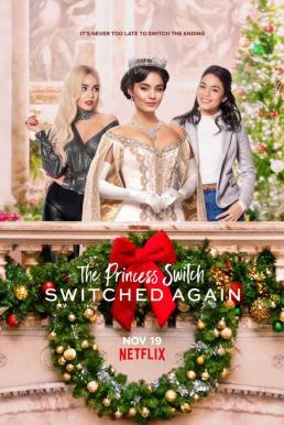 The Princess Switch: Switched Again (2020) เดอะ พริ้นเซส สวิตช์ สลับแล้วสลับอีก