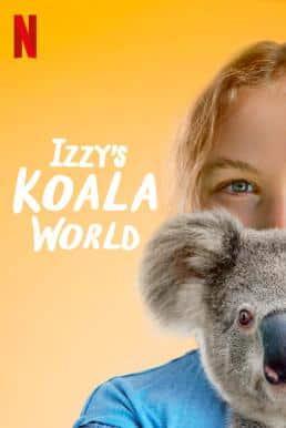 Izzy's Koala World Season 1 (2020) โลกโคอาลาของอิซซี่ ปี1 ซับไทย EP1 – EP8 [จบ]