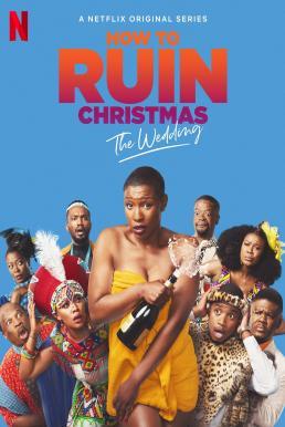 How To Ruin Christmas: The Wedding Season 1 (2020) วิธีป่วนคริสต์มาส : งานแต่ง ซับไทย EP1 – EP3 [จบ]