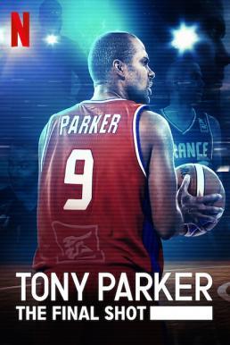 Tony Parker: The Final Shot (2021) โทนี่ ปาร์คเกอร์: ช็อตสุดท้าย