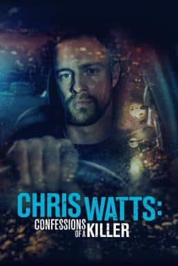 Chris Watts: Confessions of a Killer (2020)