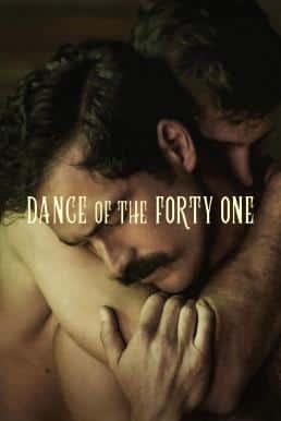 Dance of the 41 (El baile de los 41) (2021) 41 เริงระบำ