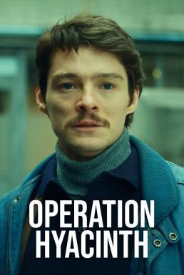 Operation Hyacinth (Hiacynt) (2021) ปฏิบัติการไฮยาซินธ์